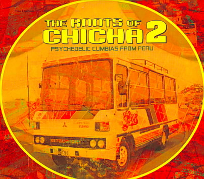 ROOTS OF CHICHA 2:PSYCHEDELIC CUMBIAS (CD)
